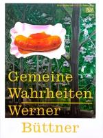 Gemeine Wahrheiten. Werner Büttner