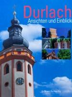 Durlach. Ansichten und Einblicke